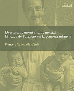 Desenvolupament i salut mental. El valor de l'atenció en la primera infància.